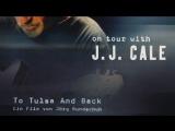 До Талсы и обратно тур с Джей Джей Кейлом. To Tulsa and Back On Tour with J.J. Cale.