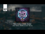 Dany Cohiba &amp Eddie Amador - Little Father (Rebets &amp Santi Remix)