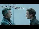 Quantum Break 6 - ВТОРАЯ ЧАСТЬ СЕРИАЛА. ПОЛ И ДЖЕК СНОВА ВСТРЕТИЛИСЬ
