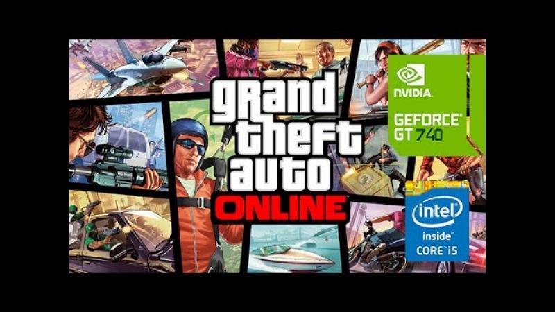 GTA 5 ONLINE - GT 740 2GB / i5 4460