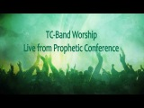 TC Band Live Worship From Prophetic Conference with Adam Thompson and Jeff Jansen