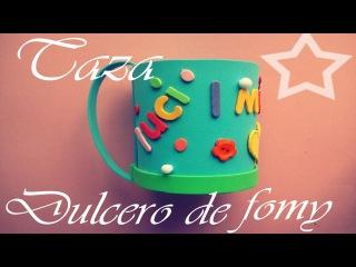 Taza Dulcero de FomyMANUALIDAD EXPRESS DIA DE LAS MADRES