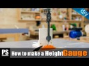 How to make a simple Height Gauge