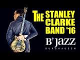 The Stanley Clarke Band - Jazzwoche Burghausen 2016