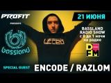 Bassland Show @ DFM 101.2 (21.06.2017) - В гостях Encode aka Razlom с эксклюзивным лайв сетом!