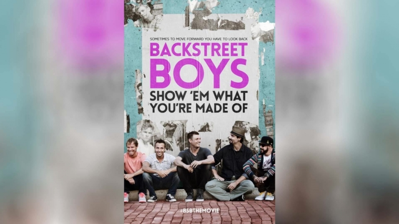 Backstreet Boys Покажи им, из какого ты теста (2015) | Backstreet Boys: Show 'Em What You're Made Of
