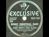 Johnny Moore's Three Blazers With Charles Brown - Merry Christmas, Baby - Exclusive 1145 - 1947