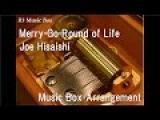 Merry-Go-Round of LifeJoe Hisaishi Music Box (Anime Film