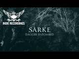 Sarke - Dagger Entombed Official Lyric Video