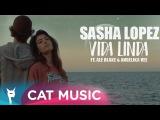 Sasha Lopez feat. Ale Blake &amp Angelika Vee - Vida Linda