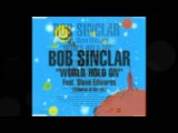 Bob Sinclar feat. Steve Edwards - World, Hold On (Children of the Sky) Radio Edit