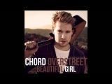 Chord Overstreet - Beautiful Girl