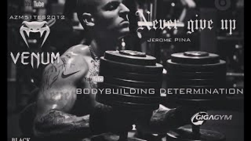 BODYBUILDING DETERMINATION