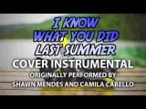 I Know What You Did Last Summer (Cover Instrumental) In the Style of Shawn Mendes &amp Camila Cabello