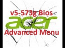Unlock bios Acer v5-573g 2.30 Advanced menu скрытые настройки