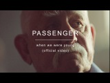 Passenger When We Were Young (Official Video)