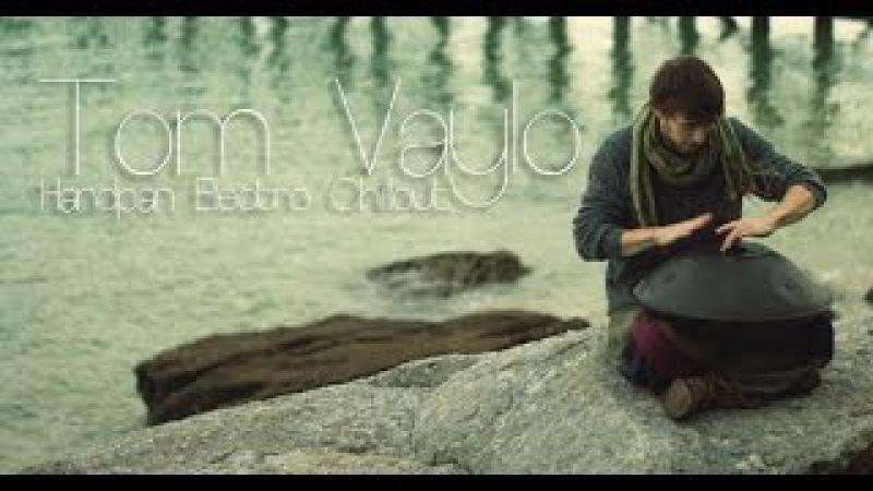 Tom Vaylo - Sandman - Handpan Electro Chillout