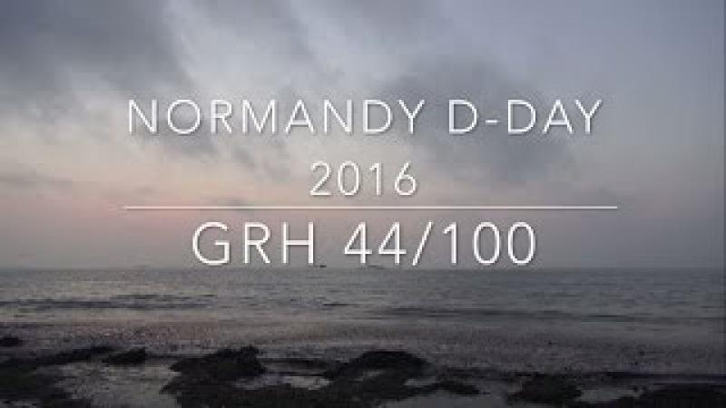 Wyprawa Normandia GRH 44/100 2016 Normandy trip D-Day 2016