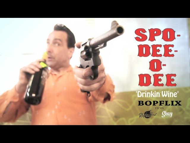 'Drinkin' Wine' Spo-Dee-O-Dee RHYTHM BOMB/ SLEAZY RECORDS (music video) BOPFLIX