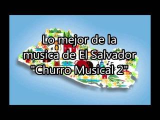 Musica de El Salvador, musica para bailar, Churro musical 2