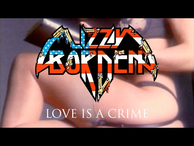 Lizzy Borden Love Is A Crime OFFICIAL VIDEO