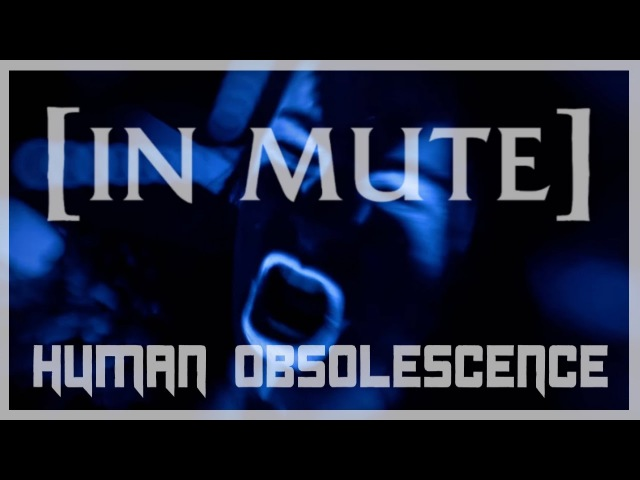 [IN MUTE] | GEA | Human Obsolescence | OFFICIAL VIDEO | 2017 | Art Gates Records