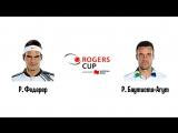 Rogers Cup. Р. Федерер - Р. Баутиста-Агут. 14.