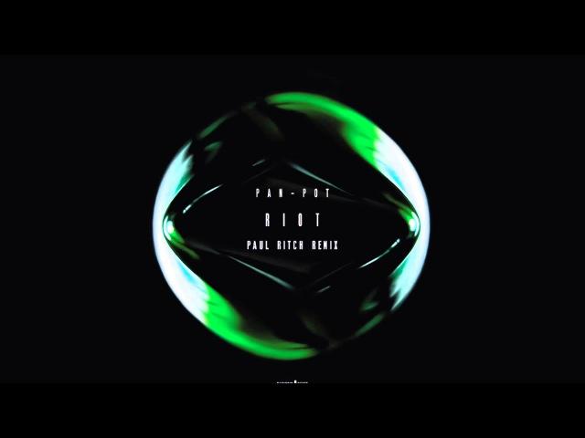 Pan-Pot - Riot (Paul Ritch Remix)