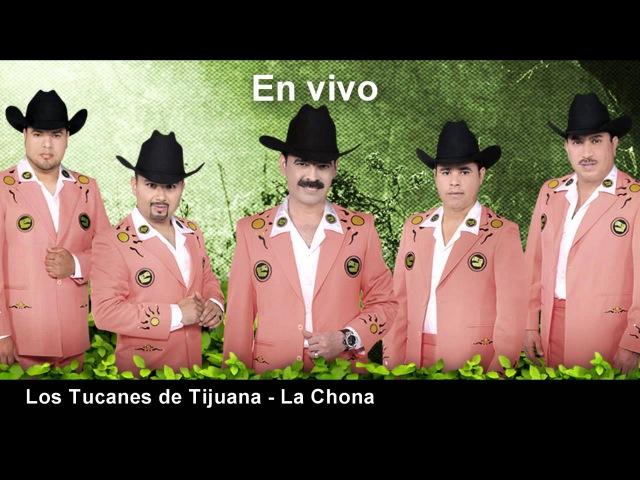 08 Los Tucanes de Tijuana l La Chona