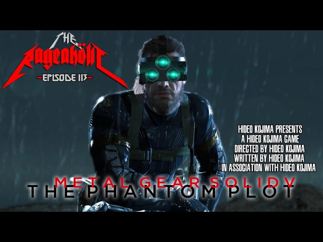 MGS5: The Phantom Plot - The Rageaholic