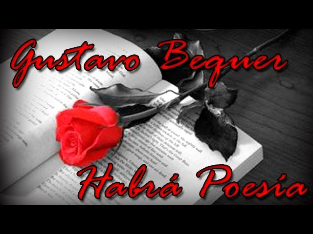Habra Poesía Gustavo Adolfo Bequer Declamado por Feneté RIMA IV