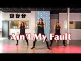 Ain't My Fault - Zara Larsson - Easy Fitness Dance Choreography - Baile - Coreografia
