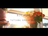 Birthday Tatiana Kruchinina