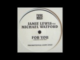 Jamie Lewis Feat. Michael Watford - For You (Original Demo Mix)