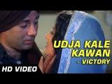 Gadar - Udja Kale Kawa (Victory) - Full Song Video  Sunny Deol - Ameesha Patel - HD