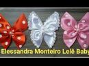 DIY Borboleta de Cetim 🐝🐝Feito com Fita de Cetim Elessandra Monteiro Lelê Baby V 34