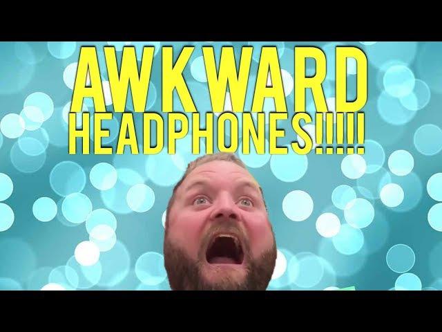 Biggest Awkward Headphone Compilation!   Arron Crascall