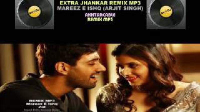 Mareez E Ishq Jhankar Remix Mp3 - You Tube
