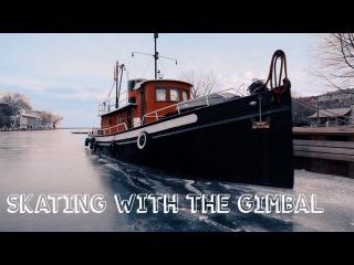 SKATING WITH THE GIMBAL   SONY a6300+ZHIYUN CRANE   ICE VLOG