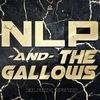 NLP & THE GALLOWS