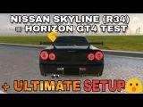 Nissan Skyline (R34) Ultimate Setup + test-drive! (Horizon GT4 Ultimate) CarX Drift Racing
