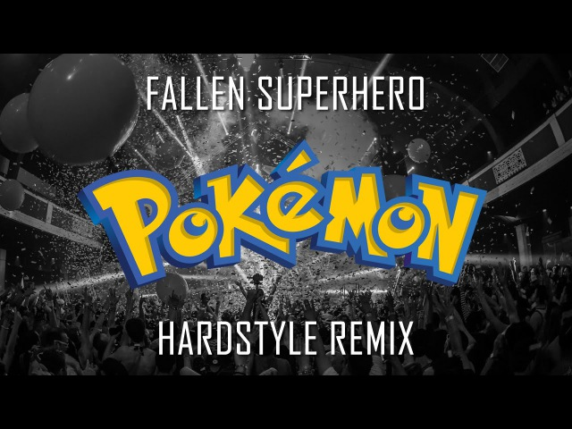 Pokemon Theme Song (HARDSTYLE REMIX)