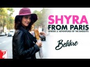 Shyra From Paris | Episode 5: Adventures Of The Baguette | Befikre | Vaani Kapoor