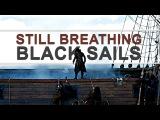 black sails  still breathing