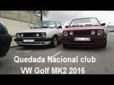 Quedada Nacional 2016 Club VW Golf MK2