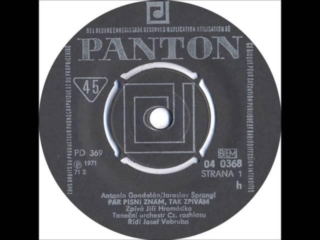 Jiří Hromádka - Pár písní znám, tak zpívám [1971 Vinyl Records 45rpm]