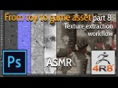From toy to game asset - Part 8 Texture extraction workflow - ASMR
