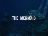 Voyage to the Bottom of the Sea S03E19: The Mermaid (1967, USA, dir. Jerry Hopper)