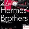 Hermes'Brothers | 27 июня | Эрарта (СПБ)